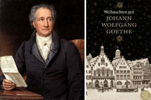 Weihnachten mit Goethe - Wie Johann Wolfgang von Goethe Weihnachten erlebte