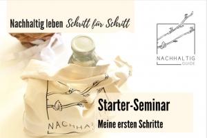 Nachhaltig leben Schritt für Schritt (Teil 1) - Starter-Seminar - Meine ersten Schritte (Online-Seminar-Reihe)