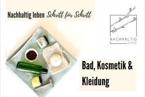 Nachhaltig leben Schritt für Schritt (Teil 4) - Nachhaltiges Bad, Kosmetik & Kleidung (Online-Seminar-Reihe)